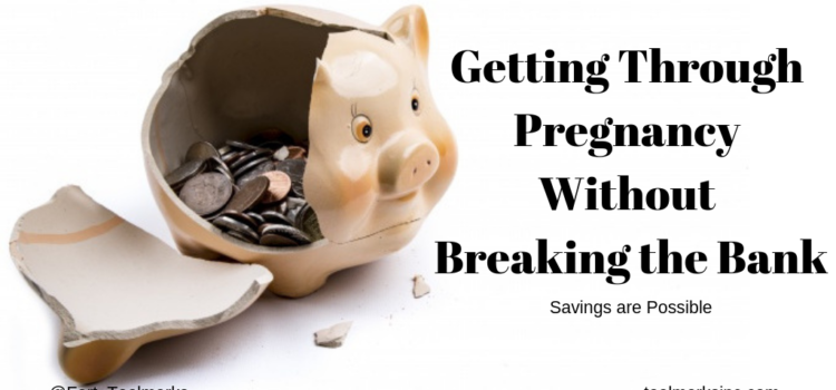 Getting Through Pregnancy without Breaking the Bank