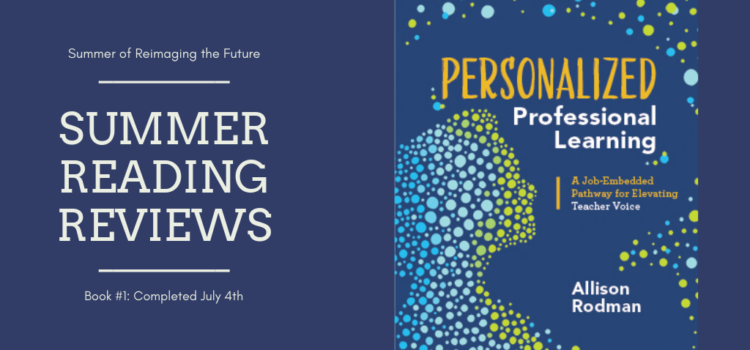 Summer Reading Review #1: Personalized Professional Learning