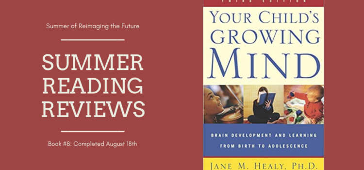 Summer Reading Review #8: Your Child's Growing Mind